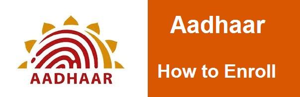 Aadhaar : How to Enroll